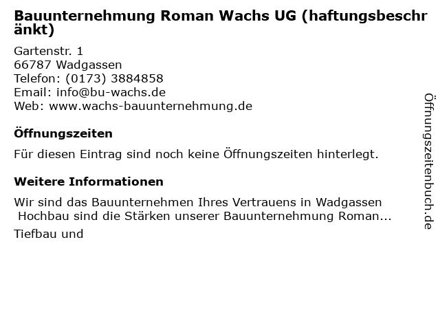 Bauunternehmung Roman Wachs UG (haftungsbeschränkt) in Wadgassen: Adresse und Öffnungszeiten