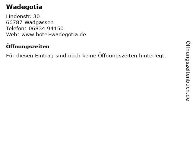 Wadegotia in Wadgassen: Adresse und Öffnungszeiten