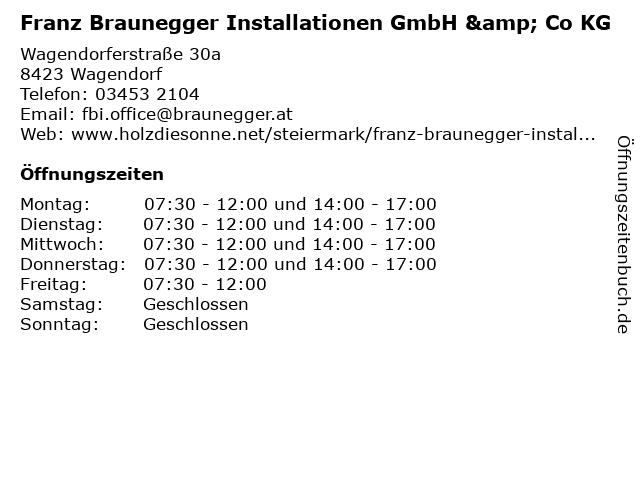 Franz Braunegger Installationen GmbH & Co KG in Wagendorf: Adresse und Öffnungszeiten