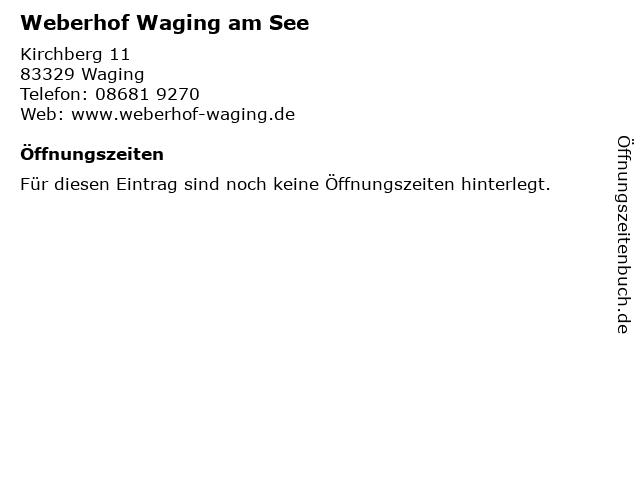 Weberhof Waging am See in Waging: Adresse und Öffnungszeiten