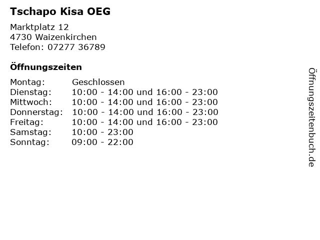 Tschapo Kisa OEG in Waizenkirchen: Adresse und Öffnungszeiten