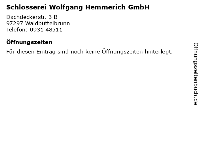 Schlosserei Wolfgang Hemmerich GmbH in Waldbüttelbrunn: Adresse und Öffnungszeiten