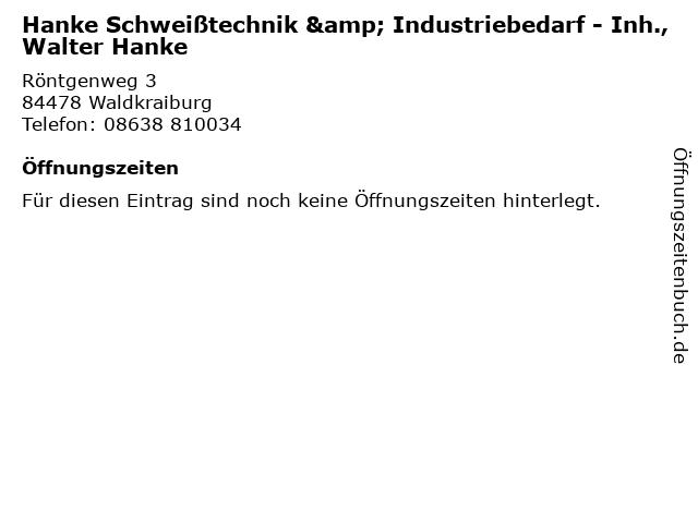 Hanke Schweißtechnik & Industriebedarf - Inh., Walter Hanke in Waldkraiburg: Adresse und Öffnungszeiten