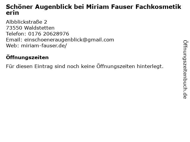 Schöner Augenblick bei Miriam Fauser Fachkosmetikerin in Waldstetten: Adresse und Öffnungszeiten