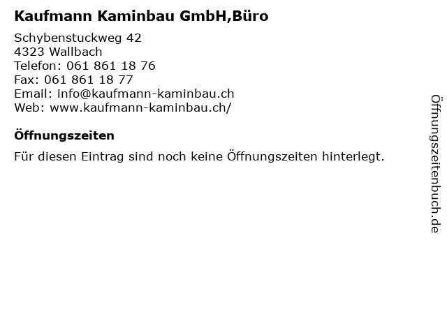 Kaufmann Kaminbau GmbH,Büro in Wallbach: Adresse und Öffnungszeiten