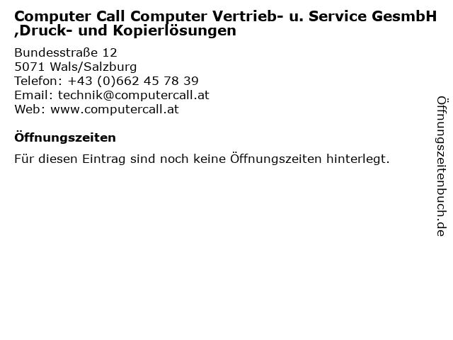 Computer Call Computer Vertrieb- u. Service GesmbH,Druck- und Kopierlösungen in Wals/Salzburg: Adresse und Öffnungszeiten