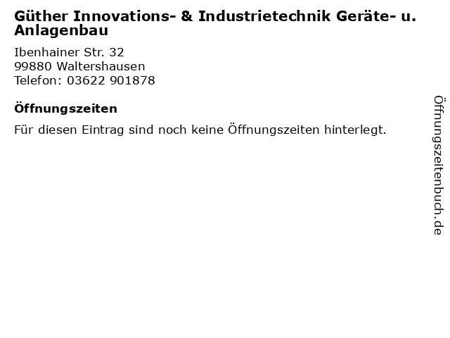 Güther Innovations- & Industrietechnik Geräte- u. Anlagenbau in Waltershausen: Adresse und Öffnungszeiten