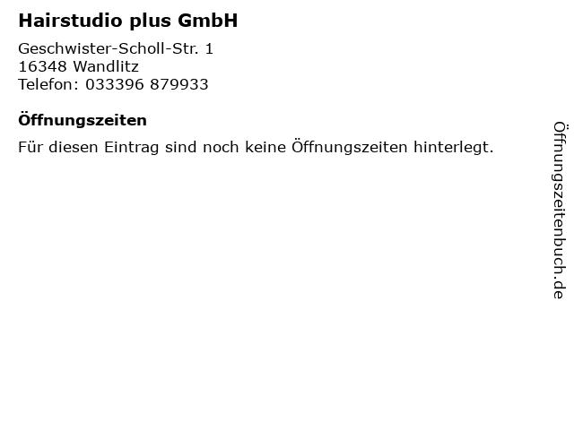Hairstudio plus GmbH in Wandlitz: Adresse und Öffnungszeiten