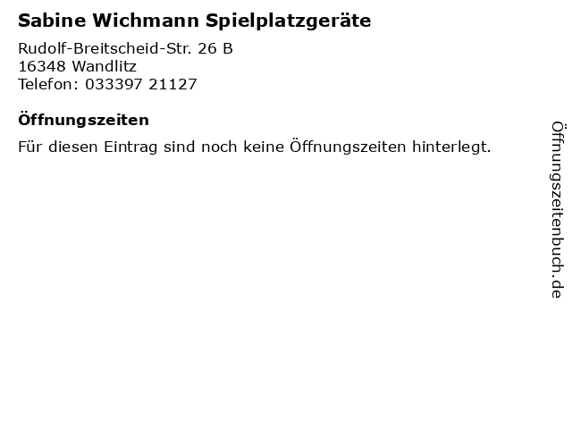 Sabine Wichmann Spielplatzgeräte in Wandlitz: Adresse und Öffnungszeiten
