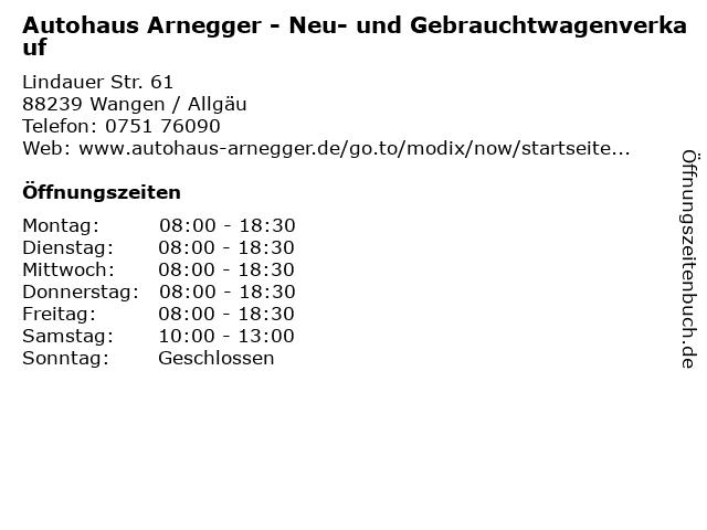 Autohaus Arnegger - Neu- und Gebrauchtwagenverkauf in Wangen / Allgäu: Adresse und Öffnungszeiten