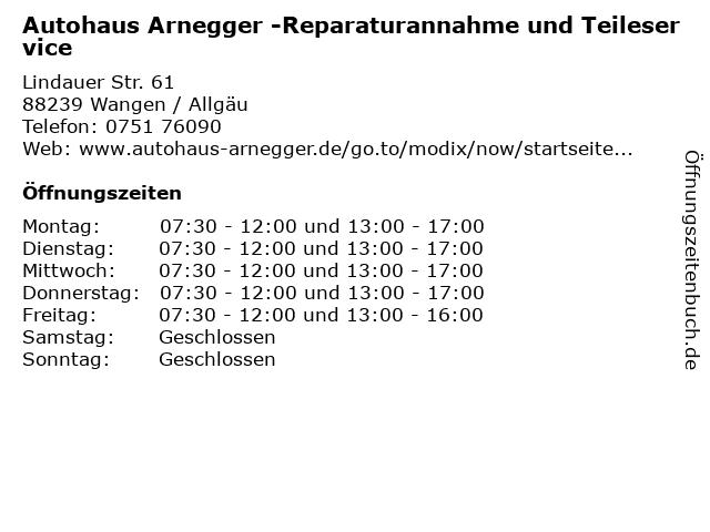 Autohaus Arnegger -Reparaturannahme und Teileservice in Wangen / Allgäu: Adresse und Öffnungszeiten