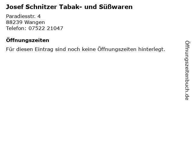 Josef Schnitzer Tabak- und Süßwaren in Wangen: Adresse und Öffnungszeiten