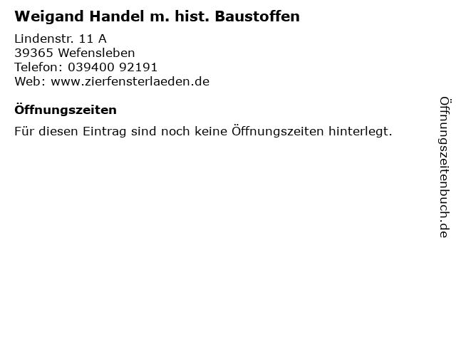 Weigand Handel m. hist. Baustoffen in Wefensleben: Adresse und Öffnungszeiten
