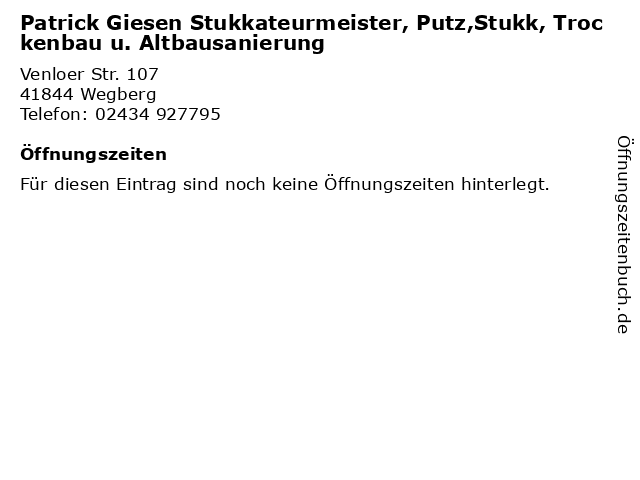 Patrick Giesen Stukkateurmeister, Putz,Stukk, Trockenbau u. Altbausanierung in Wegberg: Adresse und Öffnungszeiten
