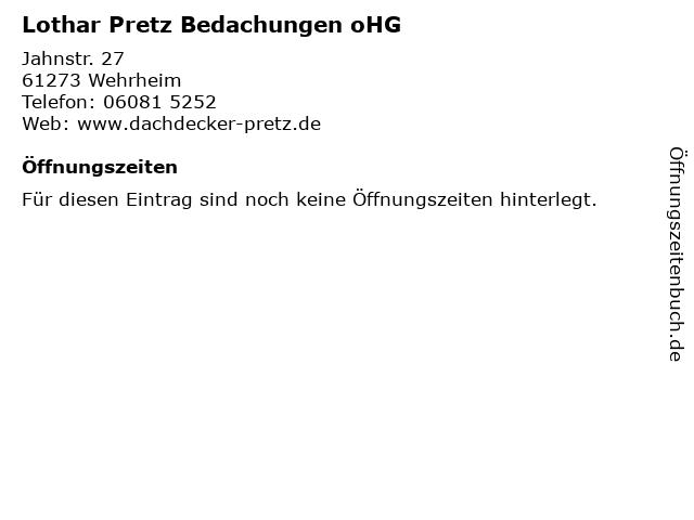 Lothar Pretz Bedachungen oHG in Wehrheim: Adresse und Öffnungszeiten