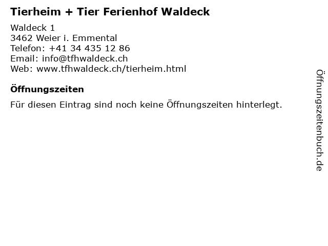 Tierheim + Tier Ferienhof Waldeck in Weier i. Emmental: Adresse und Öffnungszeiten