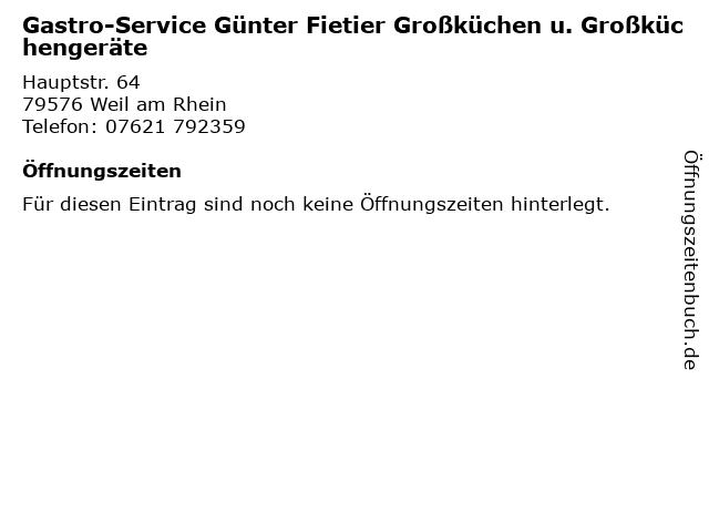 Gastro-Service Günter Fietier Großküchen u. Großküchengeräte in Weil am Rhein: Adresse und Öffnungszeiten