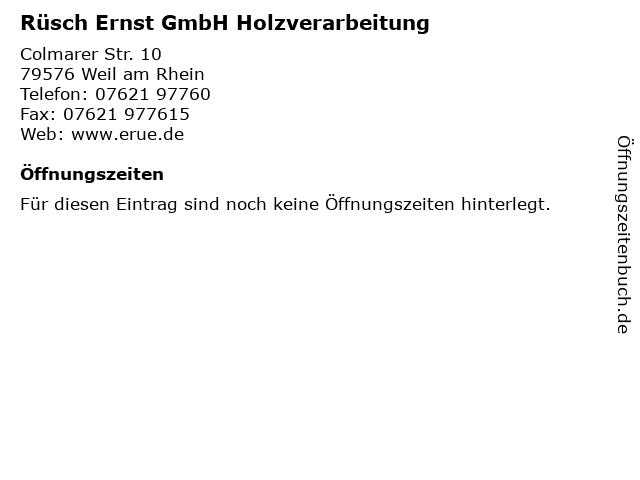Rüsch Ernst GmbH Holzverarbeitung in Weil am Rhein: Adresse und Öffnungszeiten