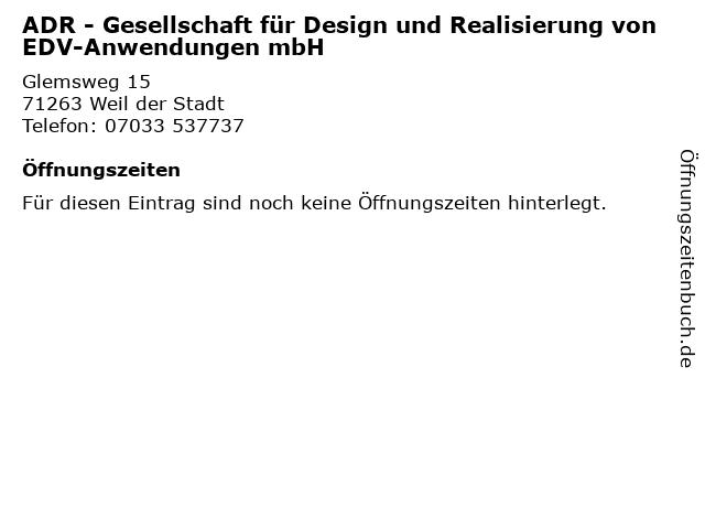 ADR - Gesellschaft für Design und Realisierung von EDV-Anwendungen mbH in Weil der Stadt: Adresse und Öffnungszeiten