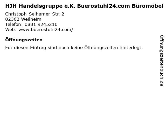 HJH Handelsgruppe e.K. Buerostuhl24.com Büromöbel in Weilheim: Adresse und Öffnungszeiten