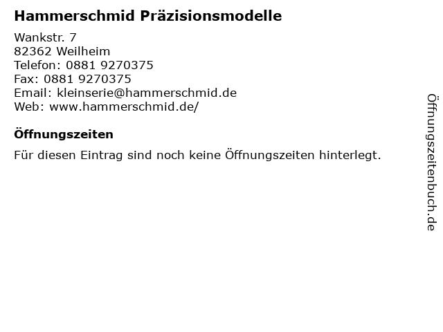 Hammerschmid Präzisionsmodelle in Weilheim: Adresse und Öffnungszeiten