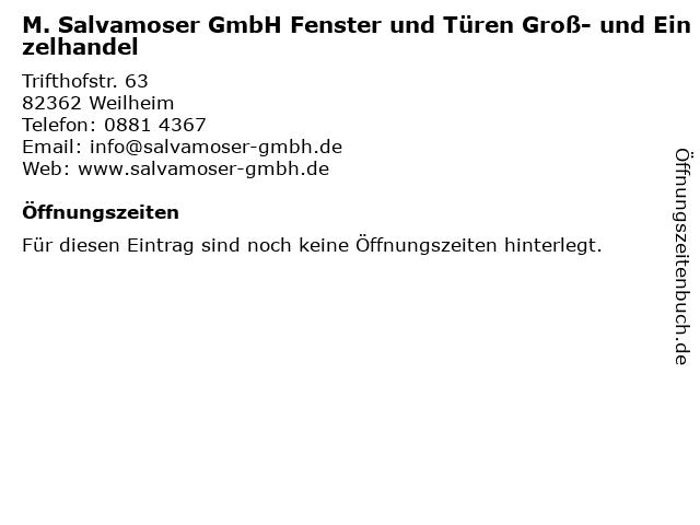 M. Salvamoser GmbH Fenster und Türen Groß- und Einzelhandel in Weilheim: Adresse und Öffnungszeiten