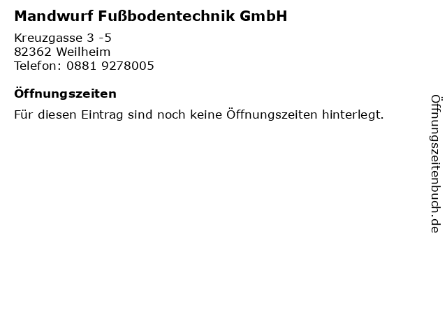 Mandwurf Fußbodentechnik GmbH in Weilheim: Adresse und Öffnungszeiten