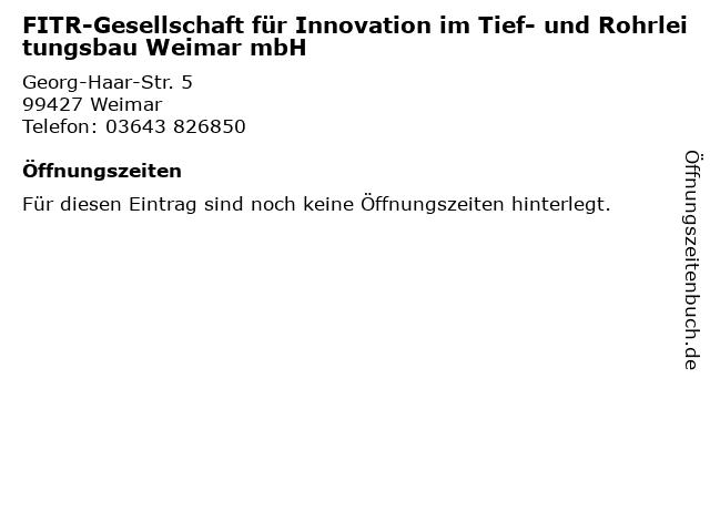 FITR-Gesellschaft für Innovation im Tief- und Rohrleitungsbau Weimar mbH in Weimar: Adresse und Öffnungszeiten
