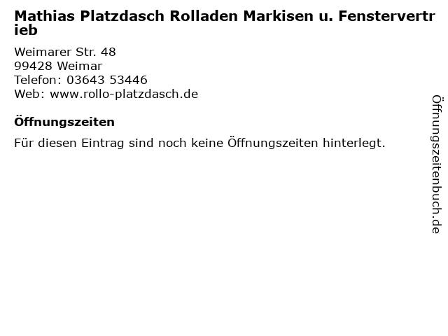 Mathias Platzdasch Rolladen Markisen u. Fenstervertrieb in Weimar: Adresse und Öffnungszeiten