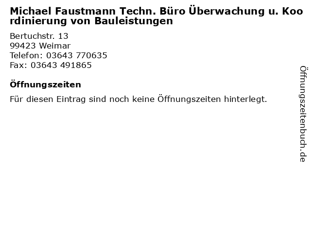 Michael Faustmann Techn. Büro Überwachung u. Koordinierung von Bauleistungen in Weimar: Adresse und Öffnungszeiten