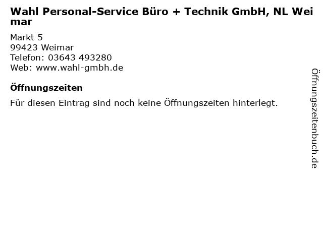 Wahl Personal-Service Büro + Technik GmbH, NL Weimar in Weimar: Adresse und Öffnungszeiten