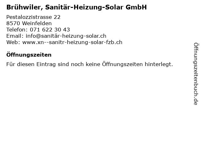 Brühwiler, Sanitär-Heizung-Solar GmbH in Weinfelden: Adresse und Öffnungszeiten