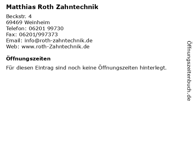 Matthias Roth Zahntechnik in Weinheim: Adresse und Öffnungszeiten