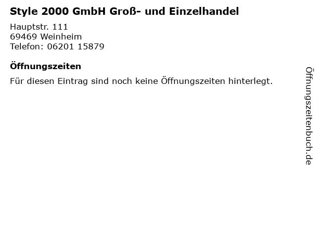 Style 2000 GmbH Groß- und Einzelhandel in Weinheim: Adresse und Öffnungszeiten