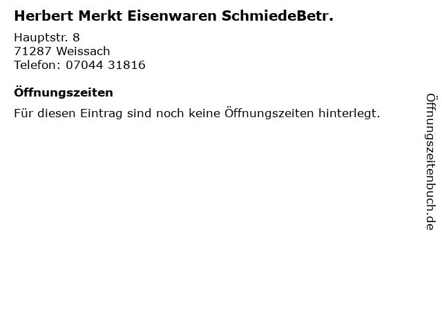 Herbert Merkt Eisenwaren SchmiedeBetr. in Weissach: Adresse und Öffnungszeiten