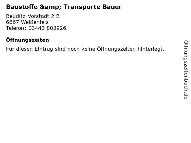 Baustoffe & Transporte Bauer in Weißenfels: Adresse und Öffnungszeiten