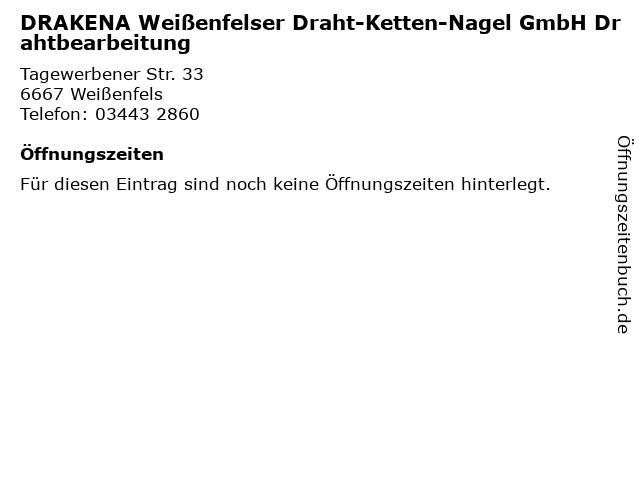 DRAKENA Weißenfelser Draht-Ketten-Nagel GmbH Drahtbearbeitung in Weißenfels: Adresse und Öffnungszeiten