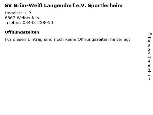 SV Grün-Weiß Langendorf e.V. Sportlerheim in Weißenfels: Adresse und Öffnungszeiten