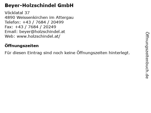 Beyer-Holzschindel GmbH in Weissenkirchen im Attergau: Adresse und Öffnungszeiten