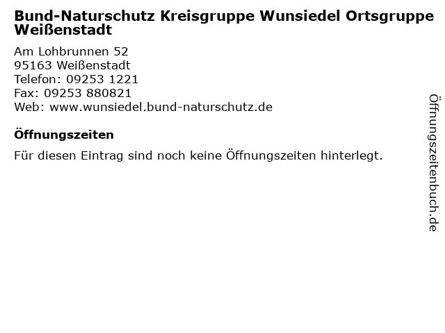 Bund-Naturschutz Kreisgruppe Wunsiedel Ortsgruppe Weißenstadt in Weißenstadt: Adresse und Öffnungszeiten