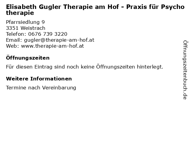 Elisabeth Gugler Therapie am Hof - Praxis für Psychotherapie in Weistrach: Adresse und Öffnungszeiten