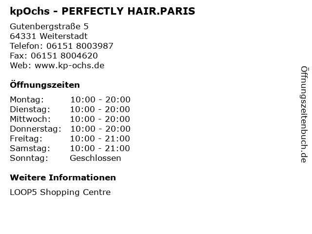 kpOchs - PERFECTLY HAIR.PARIS in Weiterstadt: Adresse und Öffnungszeiten