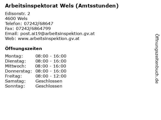 Arbeitsinspektorat Wels (Amtsstunden) in Wels: Adresse und Öffnungszeiten
