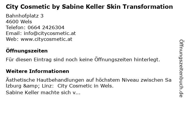 City Cosmetic by Sabine Keller Skin Transformation in Wels: Adresse und Öffnungszeiten