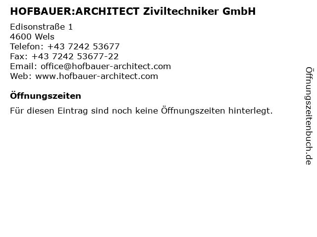 HOFBAUER:ARCHITECT Ziviltechniker GmbH in Wels: Adresse und Öffnungszeiten
