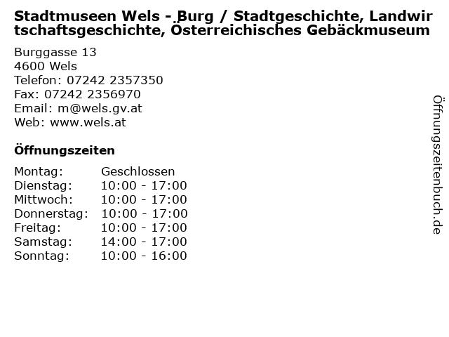 Stadtmuseen Wels - Burg / Stadtgeschichte, Landwirtschaftsgeschichte, Österreichisches Gebäckmuseum in Wels: Adresse und Öffnungszeiten