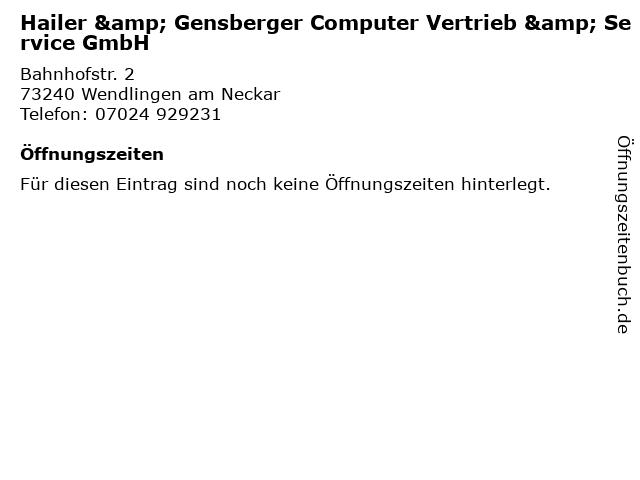 Hailer & Gensberger Computer Vertrieb & Service GmbH in Wendlingen am Neckar: Adresse und Öffnungszeiten