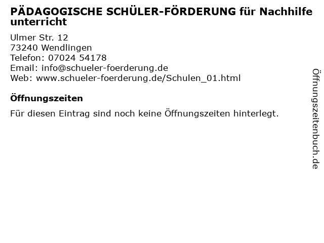PÄDAGOGISCHE SCHÜLER-FÖRDERUNG für Nachhilfeunterricht in Wendlingen: Adresse und Öffnungszeiten