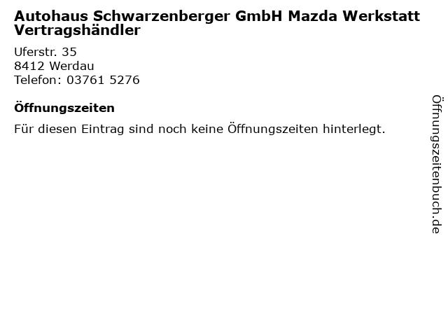 Autohaus Schwarzenberger GmbH Mazda Werkstatt Vertragshändler in Werdau: Adresse und Öffnungszeiten