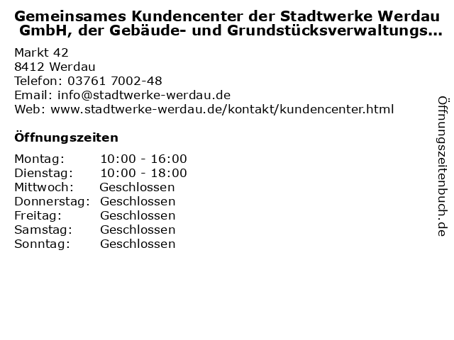 Gemeinsames Kundencenter der Stadtwerke Werdau GmbH, der Gebäude- und Grundstücksverwaltungs-GmbH Werdau und der Sport und Freizeit GmbH - Energieberatung in Werdau: Adresse und Öffnungszeiten